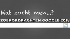 """Afbeelding met tekst: """"Wat zocht men...? Zoekopdrachten Google 2018""""."""