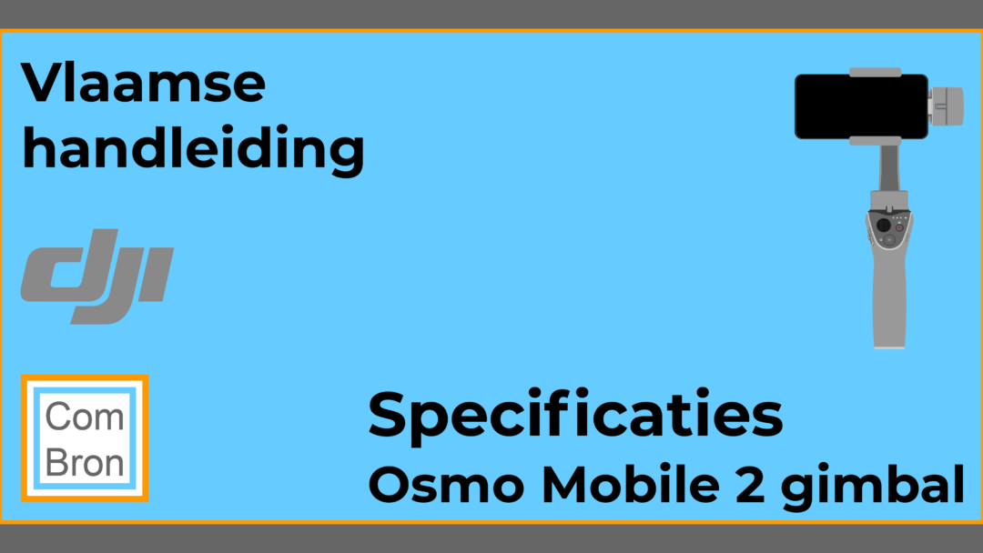 Specificaties DJI Osmo Mobile 2.