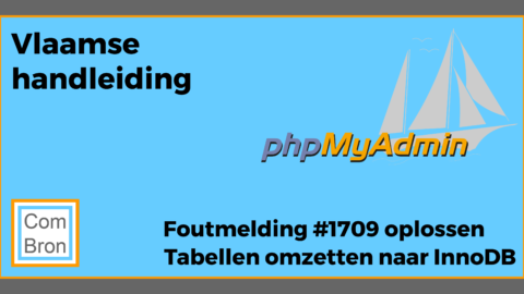 Foutmelding #1709 oplossen bij het omzetten van tabellen met phpMyAdmin naar InnoDB.