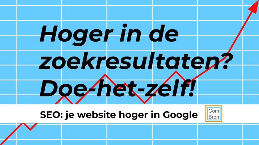 """Afbeelding met tekst: """" Hoger in de zoekresultaten? Doe-het-zelf!"""" en """"SEO: je website hoger in Google."""""""